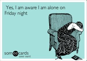 friday night alone