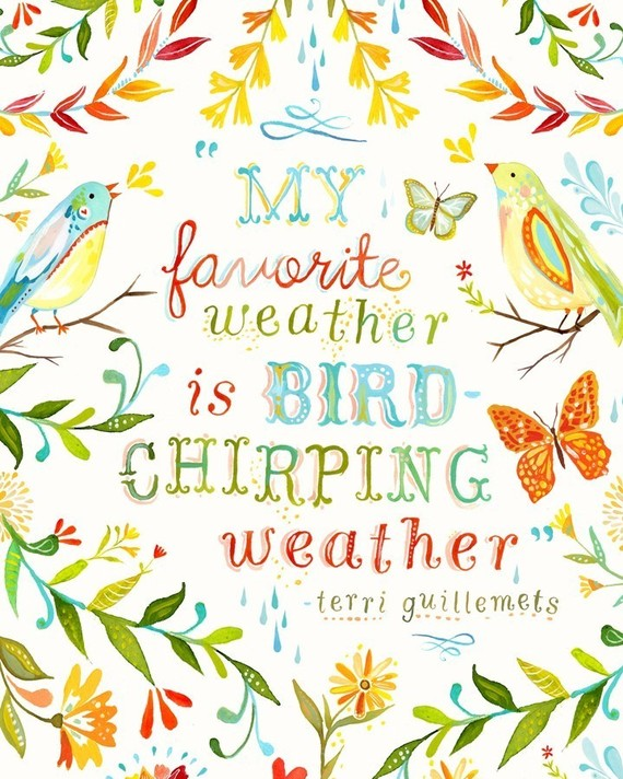 Image result for my favorite weather is bird chirping weather